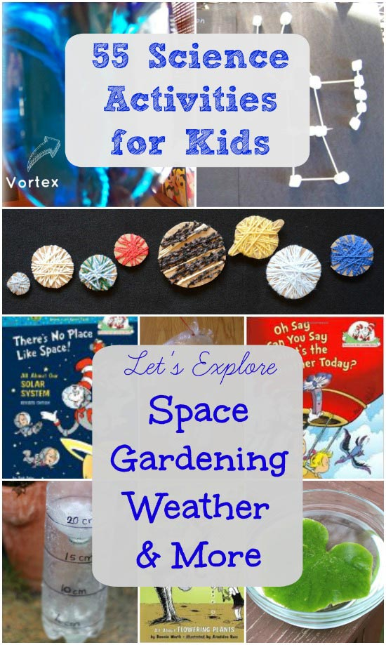 55 Spring Science Experiments & Activities for Kids - weather, gardens, space, trees and the human body