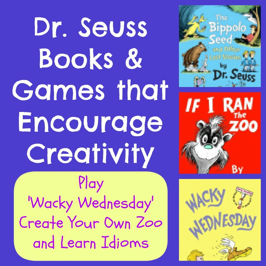 Dr. Seuss Activities: Wacky Wednesday Ideas, Zoo Game & Idioms