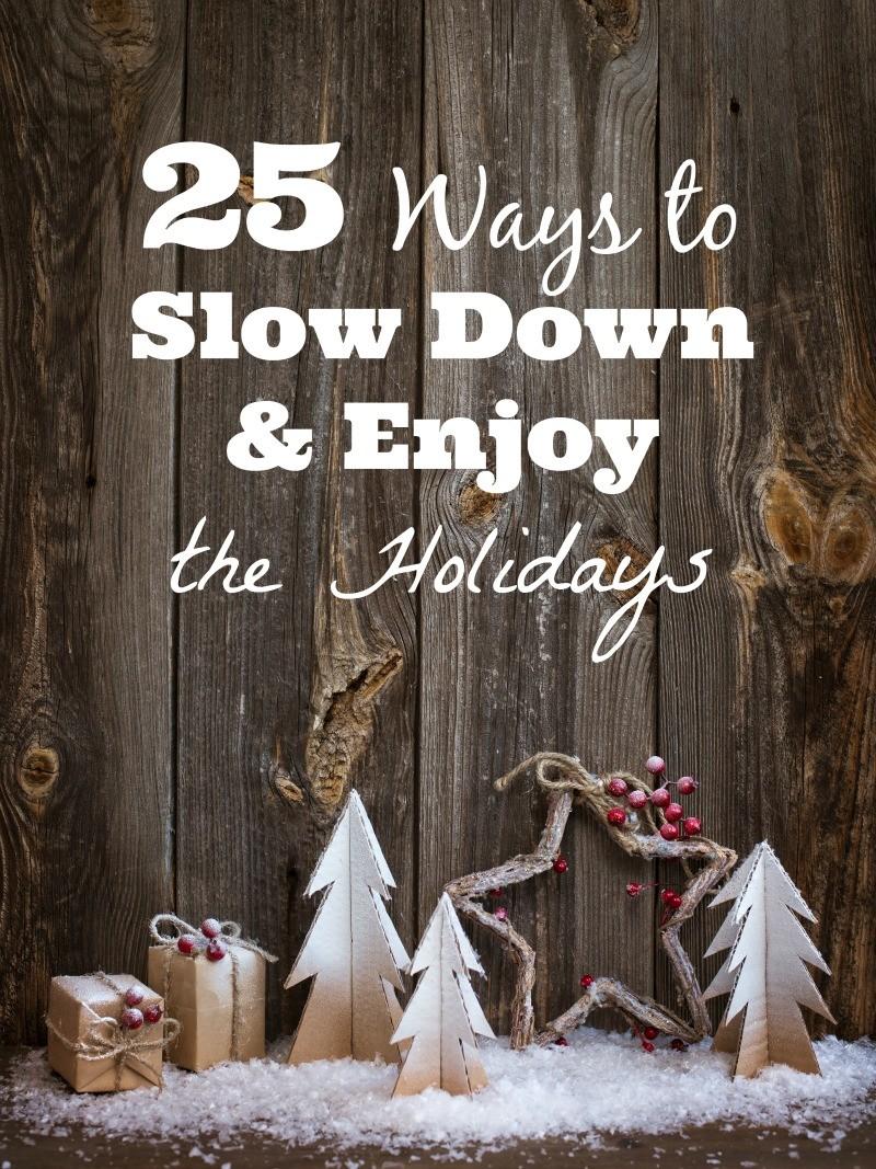 25 Ways to Simplify Christmas & Enjoy the Holidays
