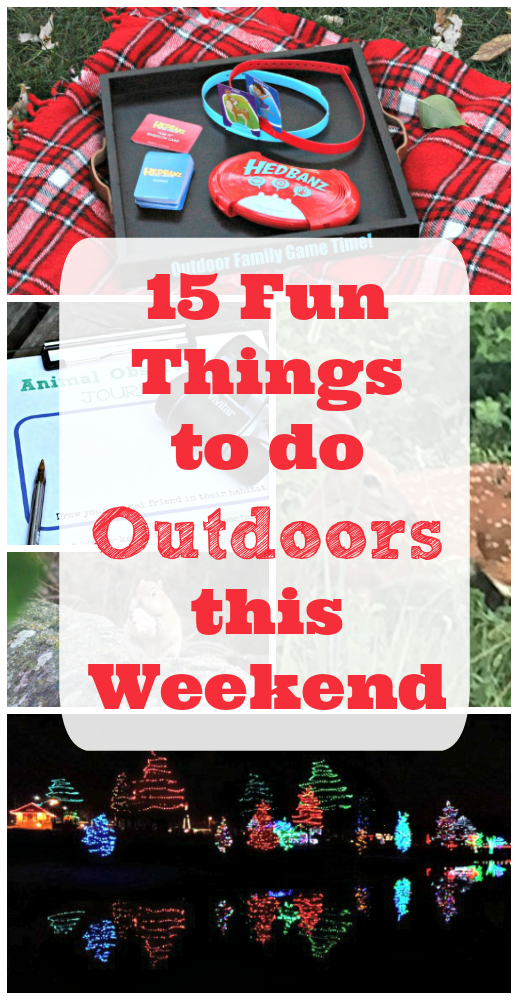 15 Fun Things to do Outside this Weekend