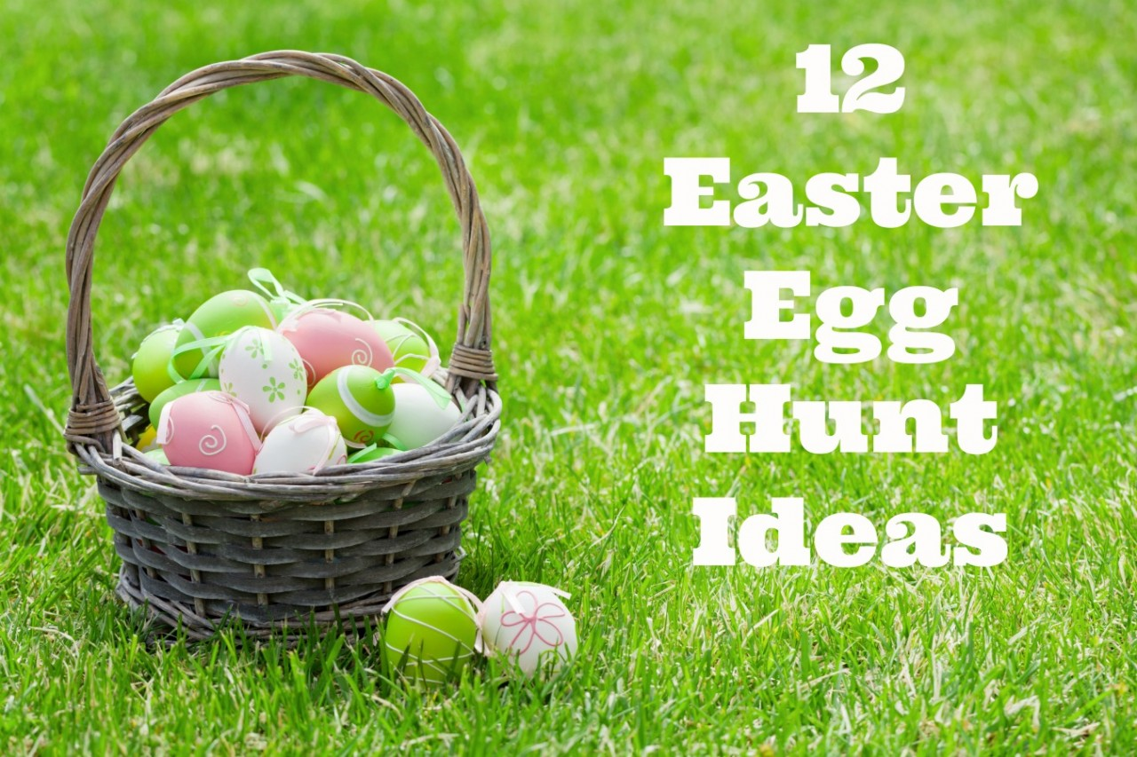 12 Awesome Easter Egg Hunt Ideas