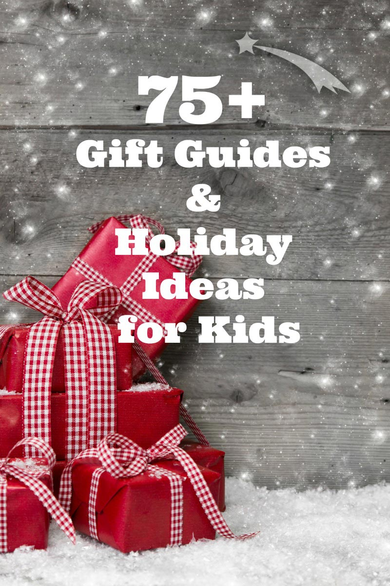 75 gift ideas for kids of all ages