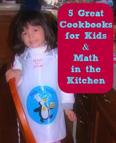 cookbooks for kids and math in the kitchen