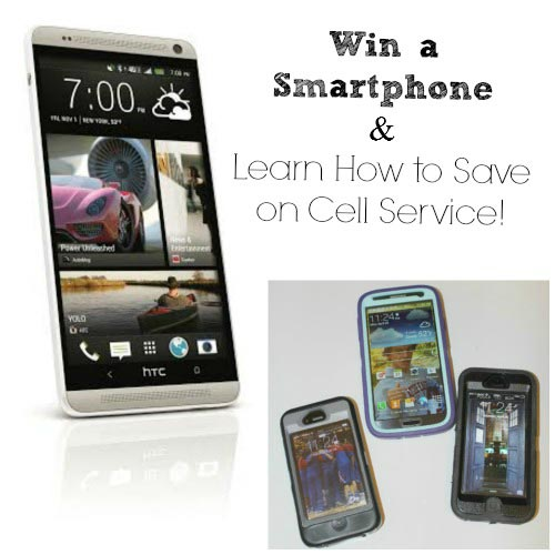 Win a Smartphone & Learn How to Save on Cell Service