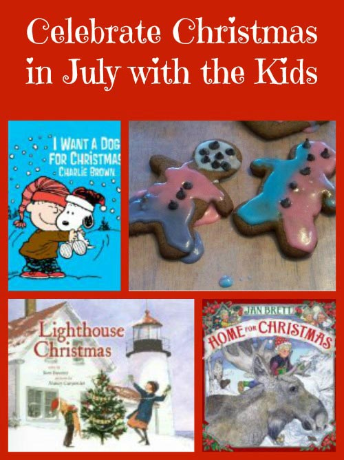 Celebrate Christmas in July - idea and activities for kids and families!