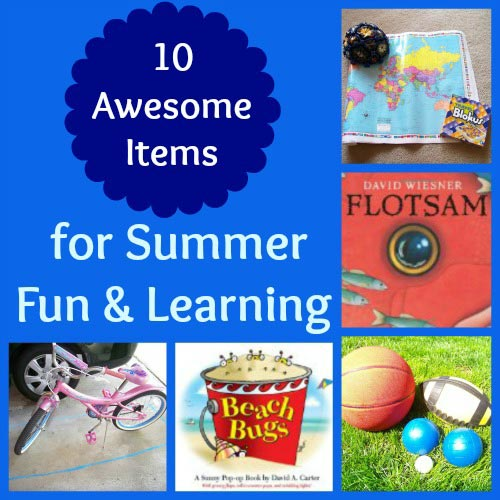 10 Great Things to have on hand for Summer Fun